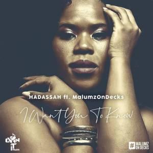 Hadassah, I Want You to Know, Malumz on Decks, mp3, download, datafilehost, fakaza, Afro House, Afro House 2019, Afro House Mix, Afro House Music, Afro Tech, House Music