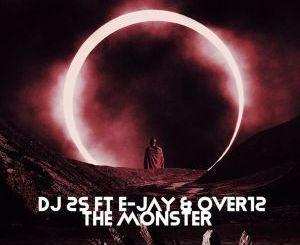 DJ 2-S, E-JAY, OVER12, The Monster, download ,zip, zippyshare, fakaza, EP, datafilehost, album, Afro House, Afro House 2019, Afro House Mix, Afro House Music, Afro Tech, House Music