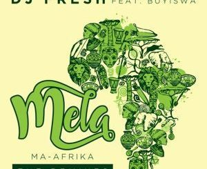 DJ Fresh, Mela ,MA-Afrika, The Yanos Refresh, Buyiswa, mp3, download, datafilehost, fakaza, Afro House, Afro House 2019, Afro House Mix, Afro House Music, Afro Tech, House Music, Amapiano, Amapiano Songs, Amapiano Music