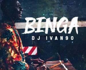 Dj Ivan90, Binga, Original Mix, mp3, download, datafilehost, fakaza, Afro House, Afro House 2019, Afro House Mix, Afro House Music, Afro Tech, House Music