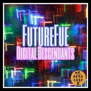 Futurefue, Digital Descendants, mp3, download, datafilehost, fakaza, Afro House, Afro House 2019, Afro House Mix, Afro House Music, Afro Tech, House Music