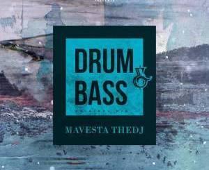 Mavesta TheDJ, Drum & Bass, Original Mix, mp3, download, datafilehost, fakaza, Afro House, Afro House 2019, Afro House Mix, Afro House Music, Afro Tech, House Music