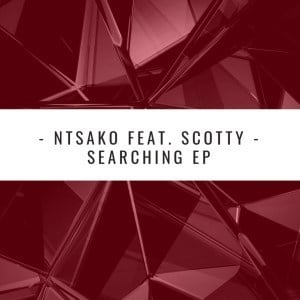 Ntsako, Searching, Main Mix,. Scotty, mp3, download, datafilehost, fakaza, Soulful House Mix, Soulful House, Soulful House Music, House Music