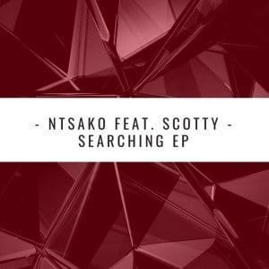Ntsako, Searching, Main Mix,. Scotty, mp3, download, datafilehost, fakaza, Soulful House Mix, Soulful House, Soulful House Music, House Music