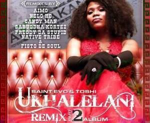 EP: Saint Evo, Toshi, Ukhalelani, Remixes Part2, download ,zip, zippyshare, fakaza, EP, datafilehost, album, Afro House, Afro House 2019, Afro House Mix, Afro House Music, Afro Tech, House Music