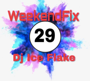 DOWNLOAD: Dj Ice Flake – WeekendFix 29 2019