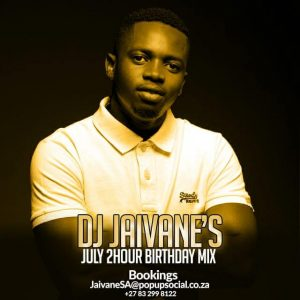 Dj Jaivane, July Birthday Month 2019 2Hour Live Mix, mp3, download, datafilehost, fakaza, Afro House, Afro House 2019, Afro House Mix, Afro House Music, Afro Tech, House Music