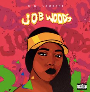 Gigi Lamayne Job Woods zip album downlaod zamusic 296x300 - ALBUM: Gigi Lamayne – Job Woods
