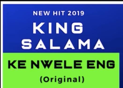 King Salama Ke Nwele Eng zamusic - King Salama – Ke Nwele Eng