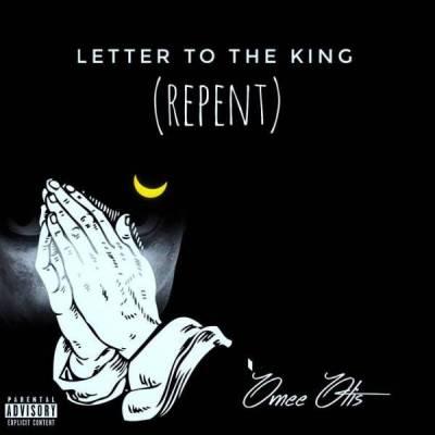 Omee Otis %E2%80%93 Letter To The King REPENT zamusic - Omee Otis – Letter To The King (REPENT)