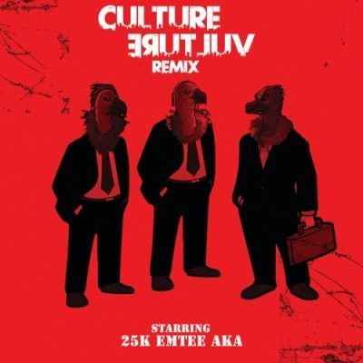 25k %E2%80%93 Culture Vulture Remix Ft. AKA Emtee mp3 downlaod zamusic - 25k – Culture Vulture (Remix) Ft. AKA & Emtee