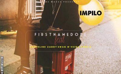 Firstnamedope %E2%80%93 Impilo Ft. N%E2%80%99veigh Touchline PdotO Zaddy Swag zamusic - Firstnamedope – Impilo Ft. N'veigh, Touchline, PdotO & Zaddy Swag