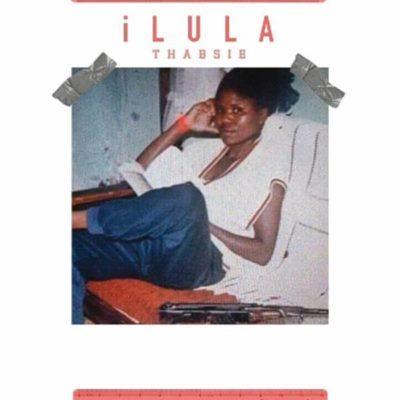 Thabsie %E2%80%93 iLULA zamusic - Thabsie – iLULA
