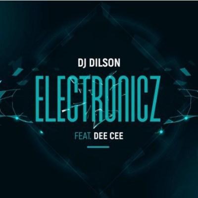 Dj Dilson %E2%80%93 Electronicz Ft. Dee Cee zamusic - Dj Dilson – Electronicz Ft. Dee Cee