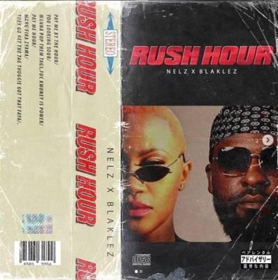 Nelz %E2%80%93 Rush Hour Ft. Blaklez zamusic - Nelz – Rush Hour Ft. Blaklez