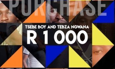 Tsebe Boy and Tebza Ngwana %E2%80%93 R1000 Amapiano 2019 zamusic - Tsebe Boy Ft. Tebza Ngwana – R1000