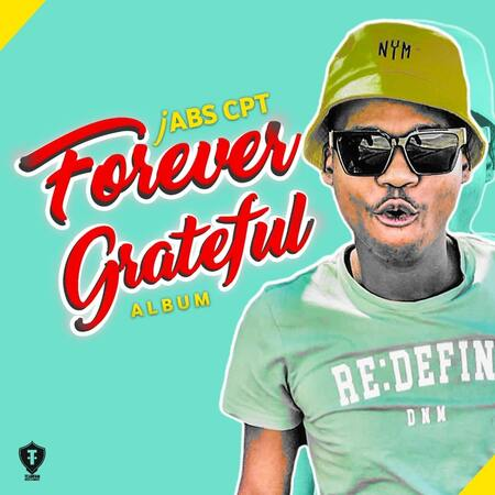 Jabs CPT %E2%80%93 Forever Grateful mp3 download zamusic - Jabs CPT – Aw Bazogcwala