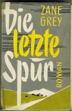 http://files.kleinanzeigen.de/inserate_bilder/7670/7670059/Zane_Grey_Die_letzte_Spur-b_ec9979b1.jpg