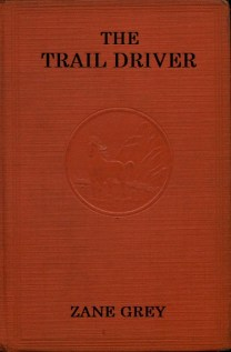 The Trail Driver, New York, P.F. Collier & Son, 1936