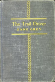 The Trail Driver, New York, Harper & Brothers, 1936 hardcover