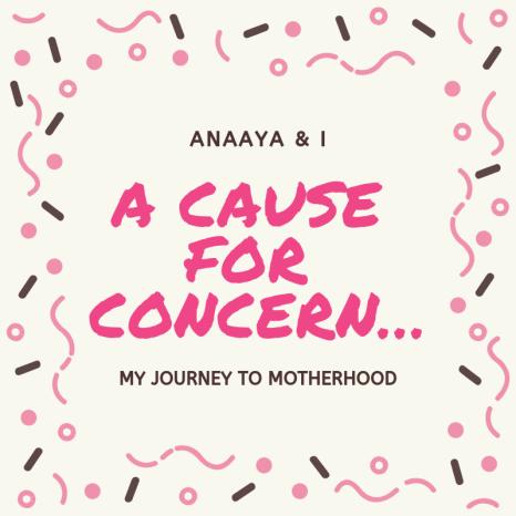 Blog 243 - Anaaya & I - A Cause for Concern…