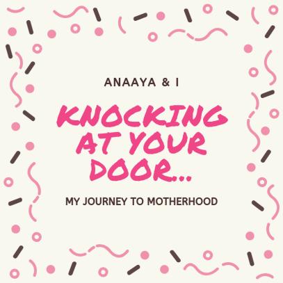Blog 243 - Anaaya & I - 11 - Knocking at Your Door....png
