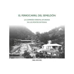 El Ferrocarril del Semeldón ( Compañia Forestal Asturiana ).