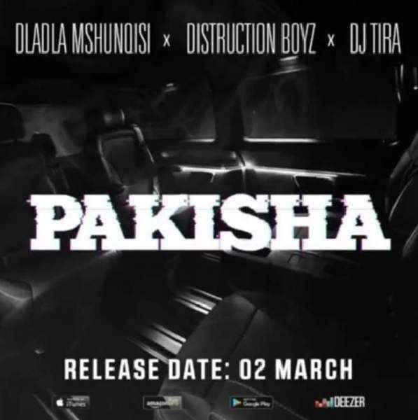 Download mp3: dladla mshunqisi – pakisha ft. Dj tira & distruction.