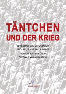 Täntchen und der Krieg Tagebücher aus der Hitlerzeit