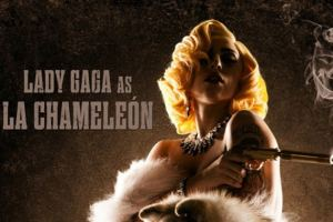 Lady Gaga, 'Machete Kills': Singer Jumps In Robert Rodriguez Movie, Gets A Poster, Tweets 1