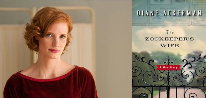 Jessica Chastain Stars In Director Niki Caro's THE ZOOKEEPER'S WIFE, Now In Production