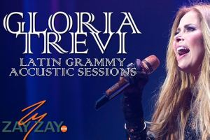 Gloria Trevi - Latin Grammy Acoustic Sessions - ZayZay.Com