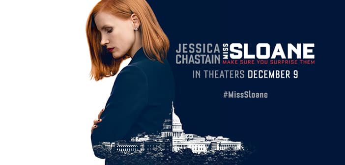 CLOSED–MISS SLOANE – Advance Screening Passes Giveaway