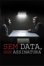 Capa do filme Sem Data, Sem Assinatura