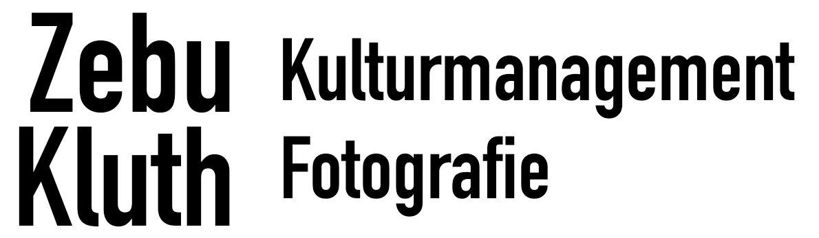Zebu Kluth – Kulturmanagement | Fotografie, Berlin