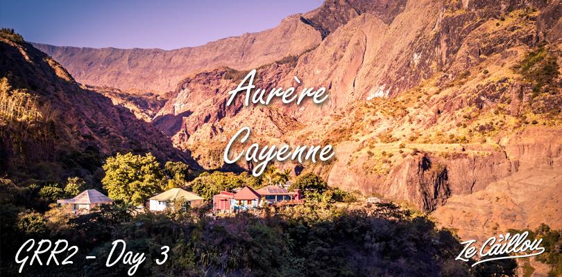 Aurere > Cayenne in Mafate, our grr2 day 3.