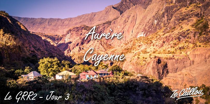 Aurère Cayenne, le 3ème jour de notre randonnée du GRR2 à l'île de la Réunion.