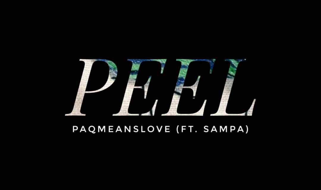 Paqmeanslove – Peel ft (Sampa)