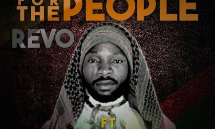 Revo – For the people ft Riddim Sojah