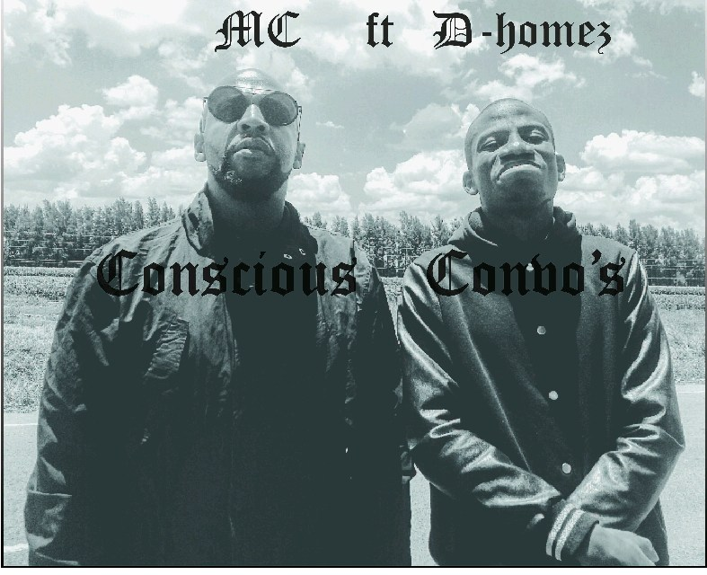 MC – Concious Convo's ft D-homes