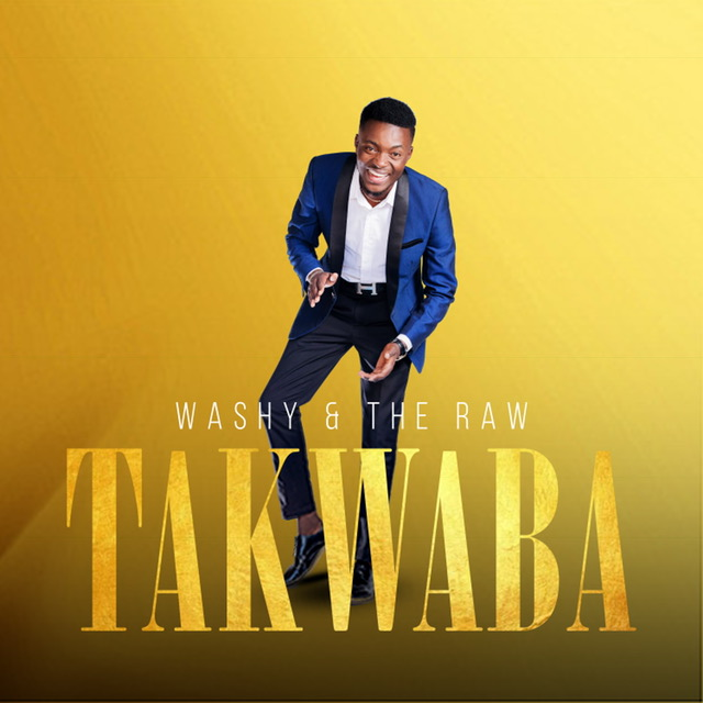 Washy & The Raw – Takwaba