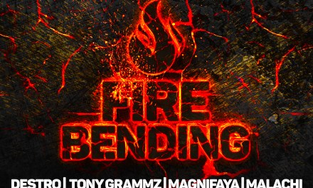 Destro – Fire Bending ft Tony Gramz, Malachi and Magnifaya
