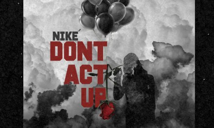 Niké – Don't Act Up ft Frazer Xongz