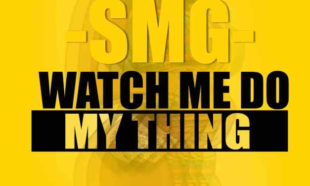 SMG – Watch Me Do My Thing