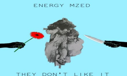 Energy Mzed – They Don't Like It
