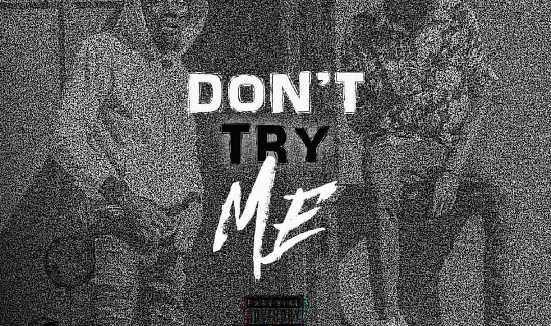 Issa Big League – Don't Try Me