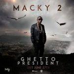 Macky 2 Ghetto President Album