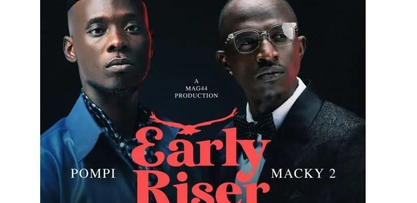 "Macky 2 ft Pompi Early Riser ""Waulesi Asadye"""