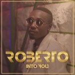 Roberto Into You Lyrics