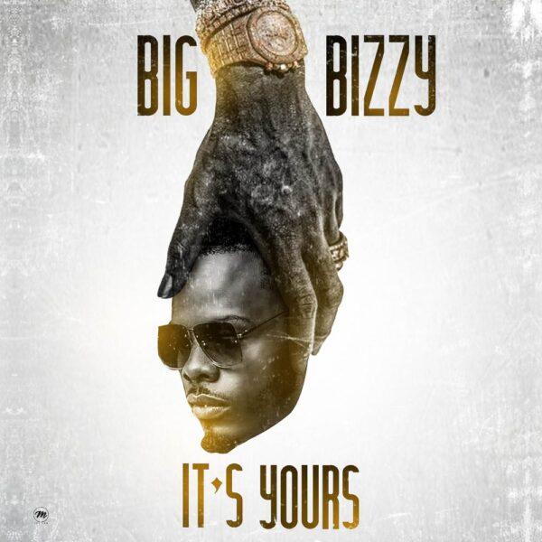 Big Bizzy - It's Yours Album